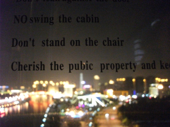 "Prime example of ""Chinglish"" - dodgy translations from Chinese into English. This gem was discovered on the Tianjin Eye, an observation wheel over the sprawling city of Tianjin."